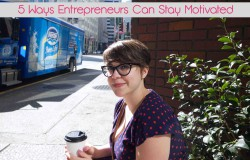 5 Ways Entrepreneurs Can Stay Motivated