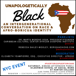 Unapologetically Black- An Intergenerational Conversation on Race & Afro-Boricua Identity Flyer (4)